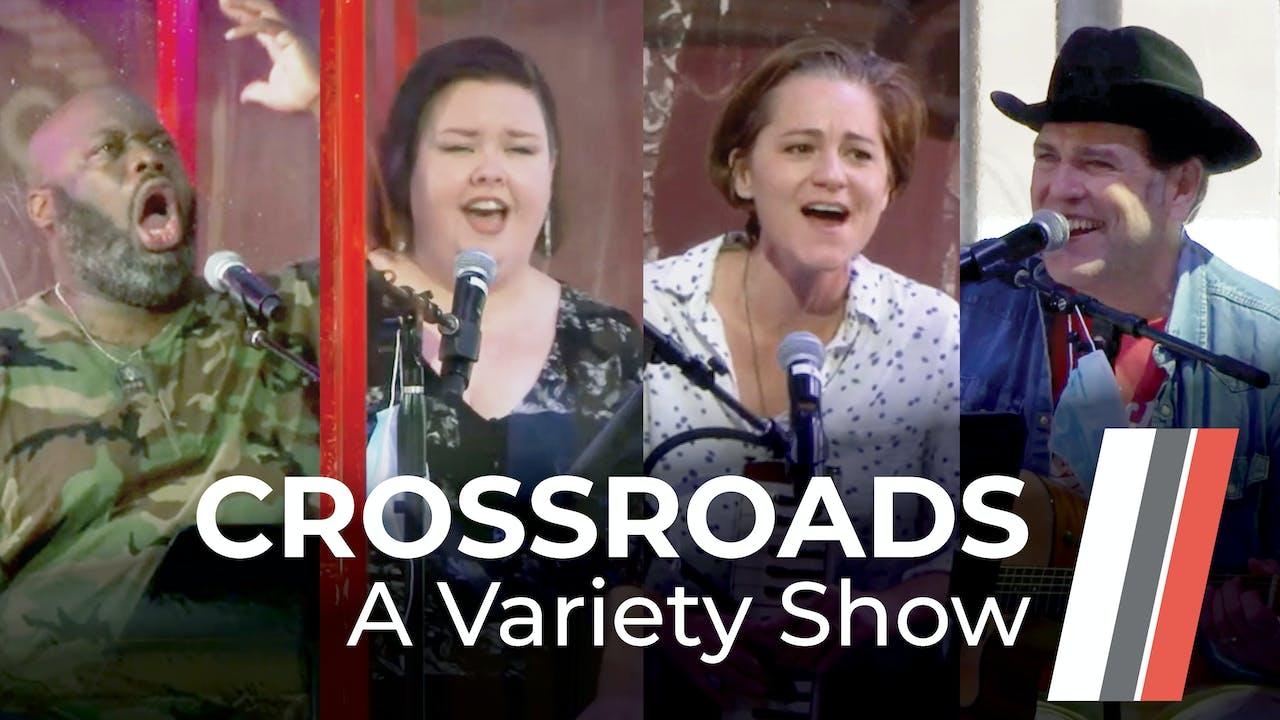 Crossroads: A Variety Show - Big Tent Concert