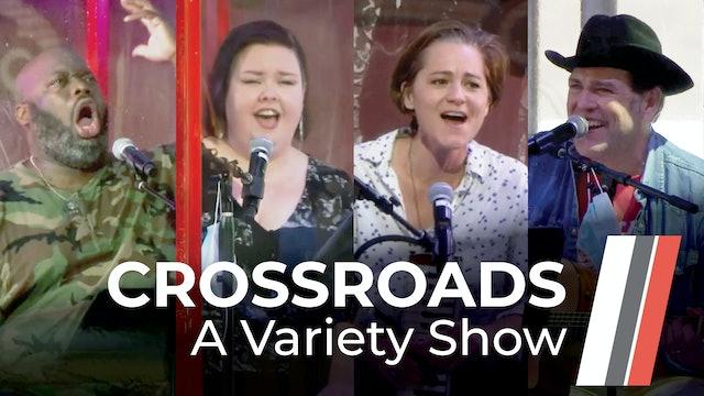 Crossroads: A Variety Show Concert