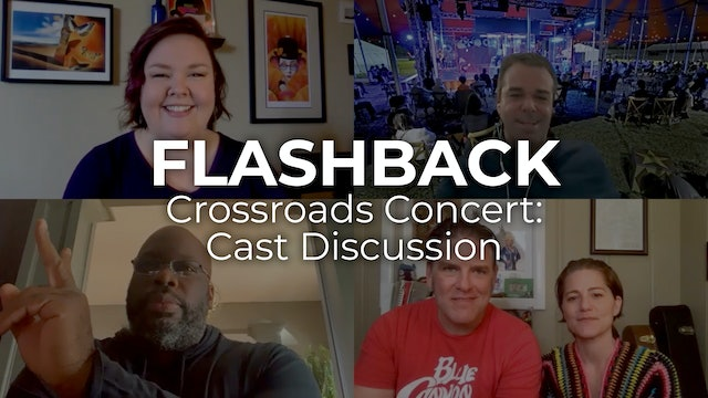 Flashback - Crossroads Concert: Cast Discussion
