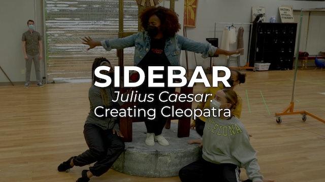 Sidebar Julius Caesar: Creating Cleopatra