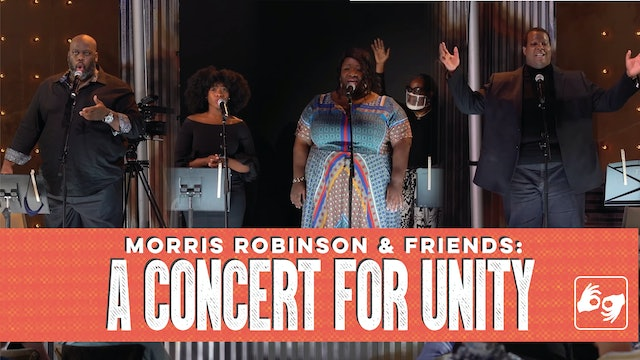 Morris Robinson and Friends: A Concert for Unity (ASL Version)