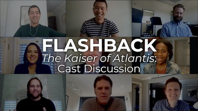 Flashback - The Kaiser of Atlantis: Cast Discussion