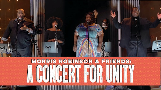 Morris Robinson and Friends: A Concert for Unity