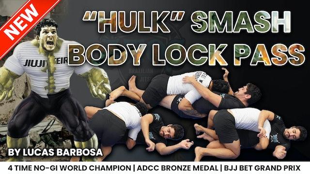 "The ""Hulk"" Smash Body Lock Pass By Lucas Barbosa"