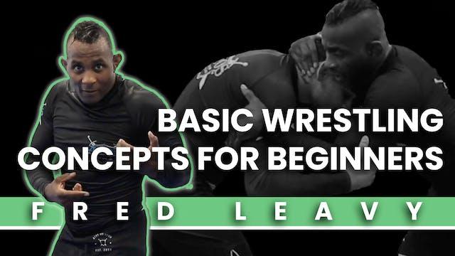 Basic Wrestling Concepts | Fred Leavy