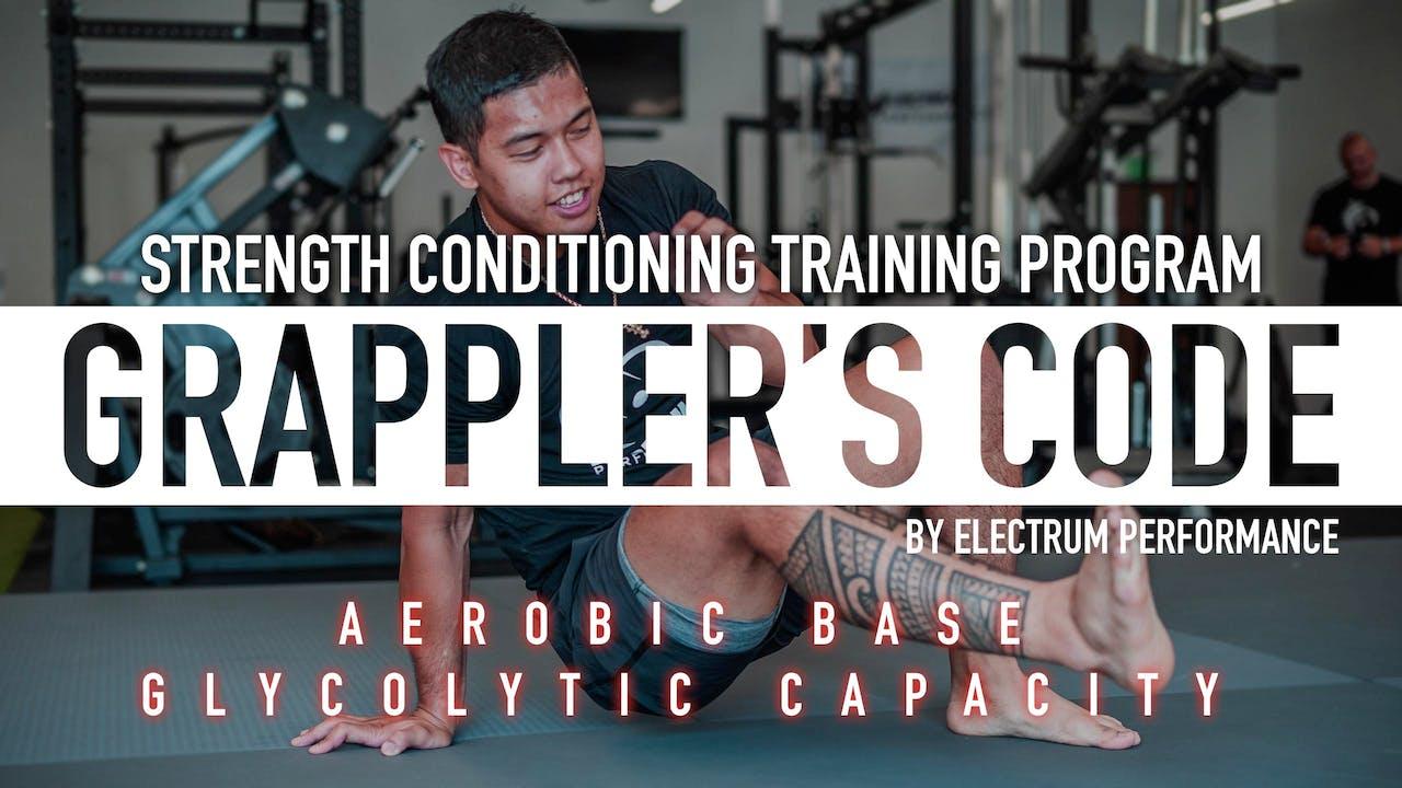 Grappler's Code | Aerobic Base/Glycolytic Capacity