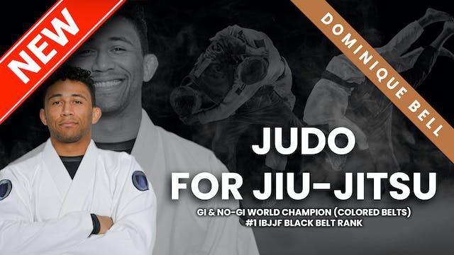 Judo For Jiu-Jitsu Fighters by Dom Bell