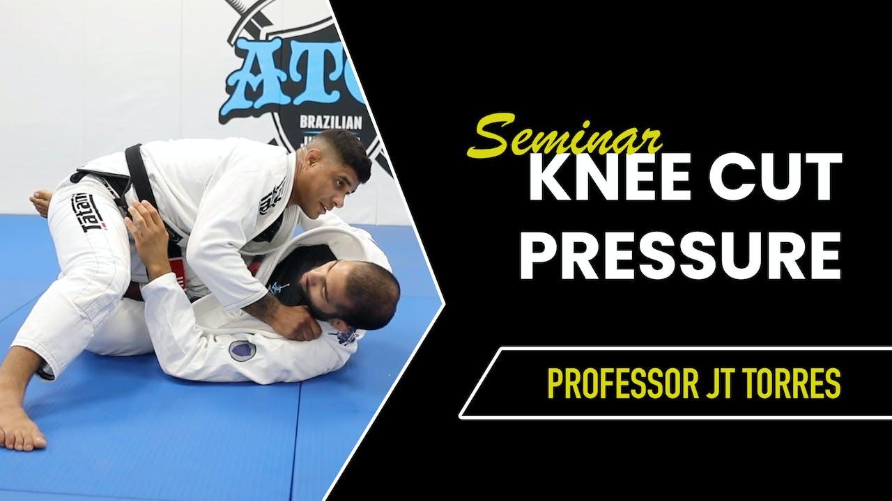 Knee Cut Pressure Seminar   JT Torres