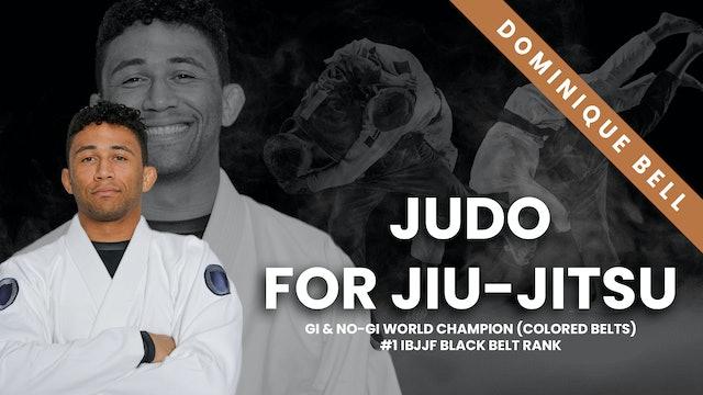 Judo For Jiu-Jitsu | Dom Bell