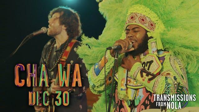 Transmissions from NOLA: Cha Wa