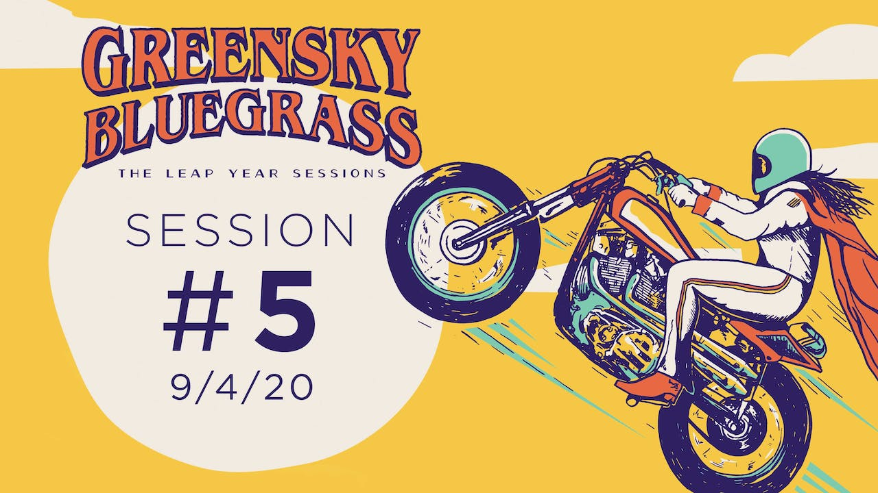 Greensky Bluegrass: The Leap Year Session #5