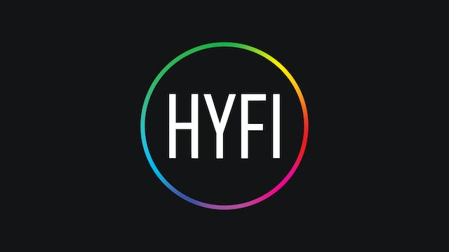 HYFI | This Is What Live Looks Like