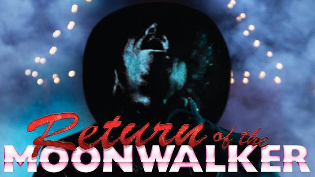 Return of the Moonwalker