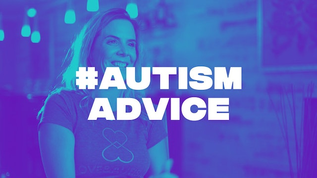 #AUTISM ADVICE & OPINIONS