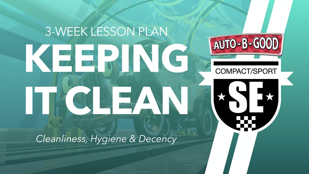 KEEPING IT CLEAN // 3-Week Lesson Plan