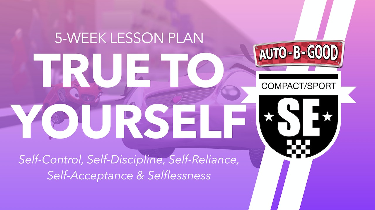 TRUE TO YOURSELF // 5-Week Lesson Plan