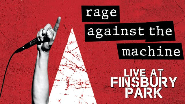 Rage Against The Machine: Finsbury Park