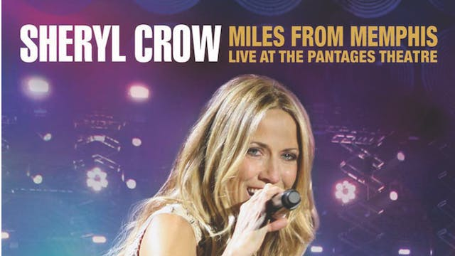 Sheryl Crow: Miles From Memphis - Liv...