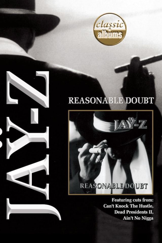 Jay-Z: Classic Albums - Reasonable Doubt