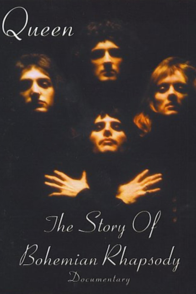 Queen: The Story Of Bohemian Rhapsody