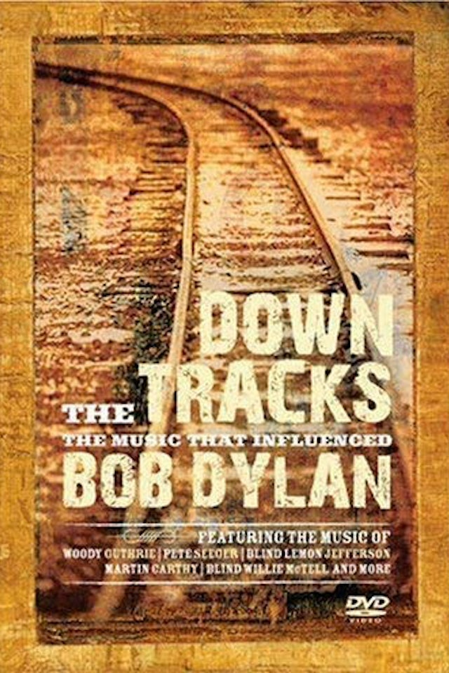 Bob Dylan: Down The Tracks