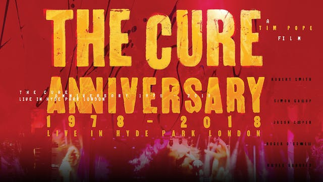 The Cure: Anniversary - Live In Hyde ...