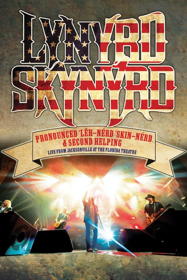 Lynyrd Skynyrd: Pronounced Leh-Nerd Skin-Nerd