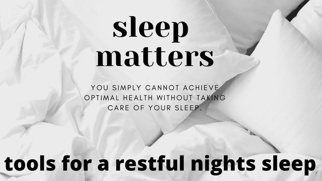 Sleep Matters | Tools for a Restful Nights Sleep
