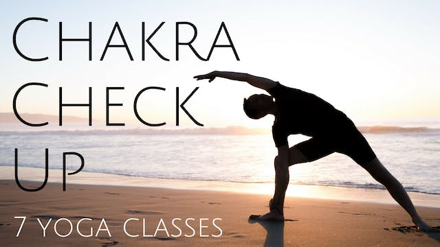 Chakra Check Up: 7 Yoga Practices