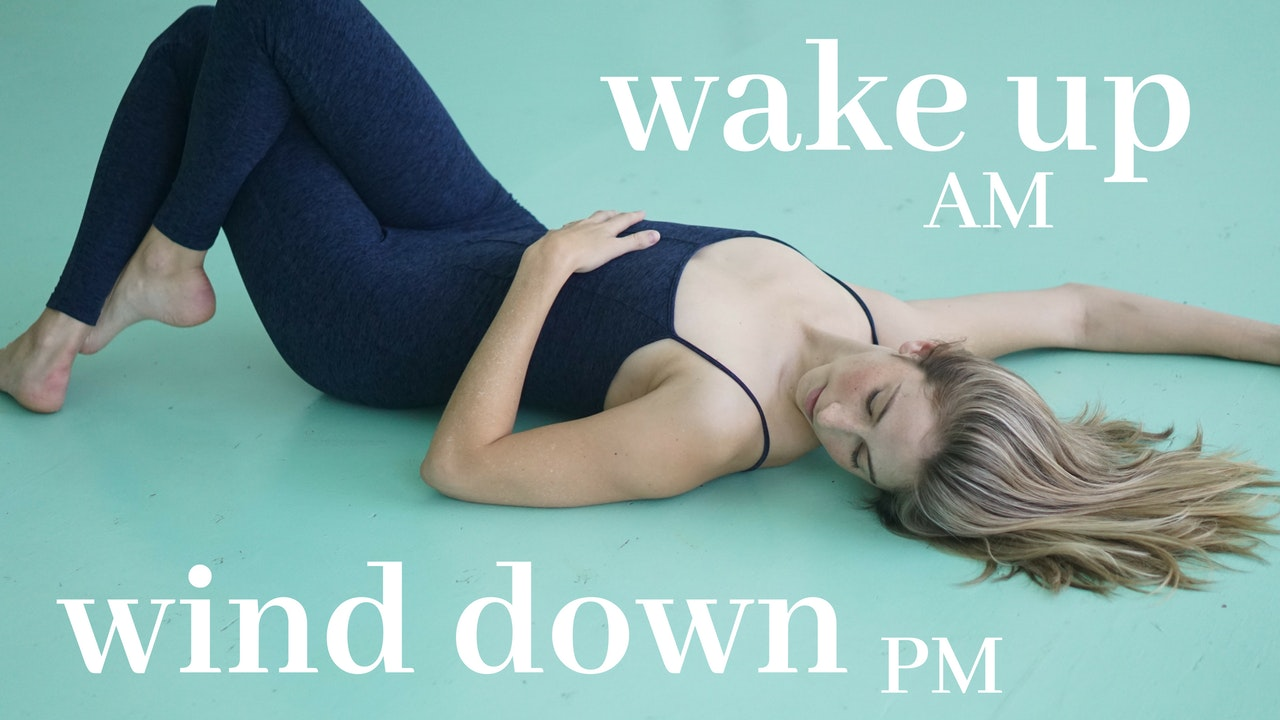 Wake Up or Wind Down: Morning + Evening Practices