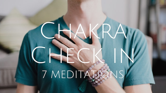 Chakra Check In: 7 Meditations