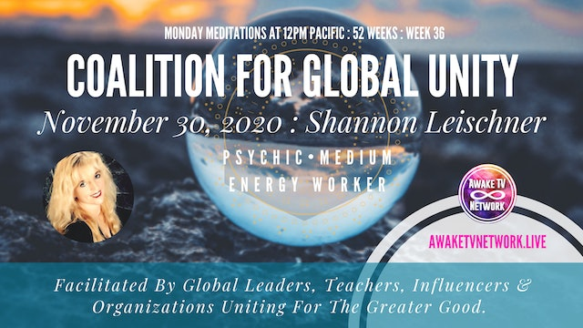 Coalition for Global Unity - Meditation with Shannon Leischner - Nov. 30, 2020