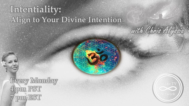"""Intentiality: Align to Your Divine Intention"" with Chris Alyssia S3E2"