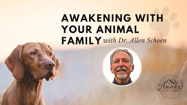 """Awakening w/ Your Animal Family- Healing Transpecies Trauma"" Allen Schoen S1E10"