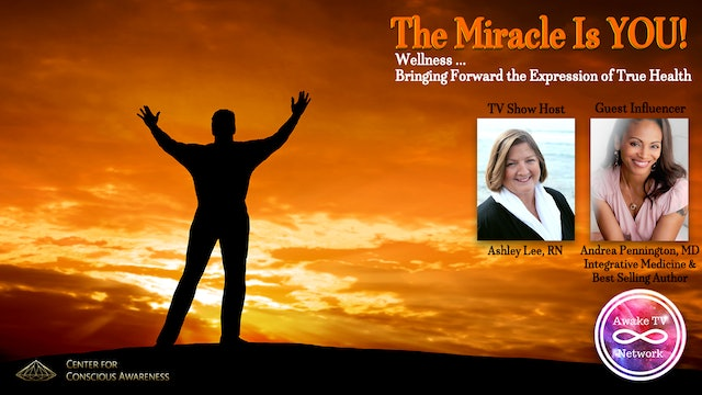 """The Miracle Is YOU!"" w/ Ashley Lee & Guest Dr. Andrea Pennington S5E4"
