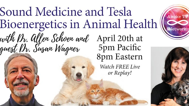 """""""Awakening with Your Animal Family"""" w/ Dr. Allen Schoen & Dr. Susan Wagner S2E3"""