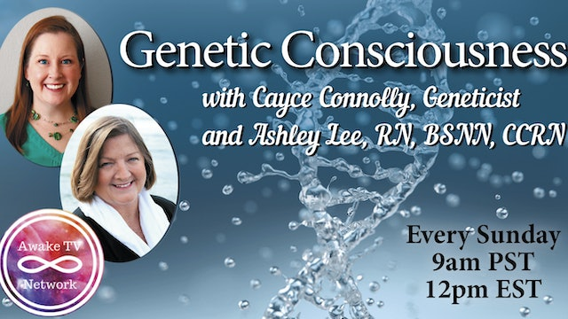 """Genetic Consciousness"" with Cayce Connolly & Ashley Lee S2E12"