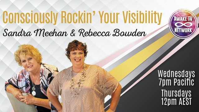 """Consciously Rockin' Your Visibility"" with Sandra Meehan & Rebecca Bowden S1E10"
