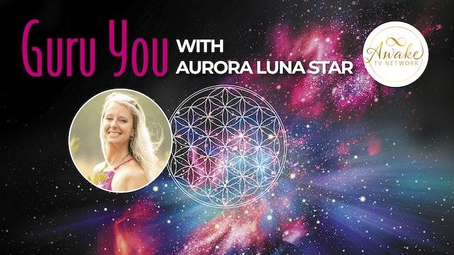 "Aurora Luna Star - Introduction to ""Guru You"" Series"
