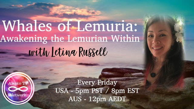 Letina Russell: Whales of Lemuria: Awakening the Lemurian Within S1E8