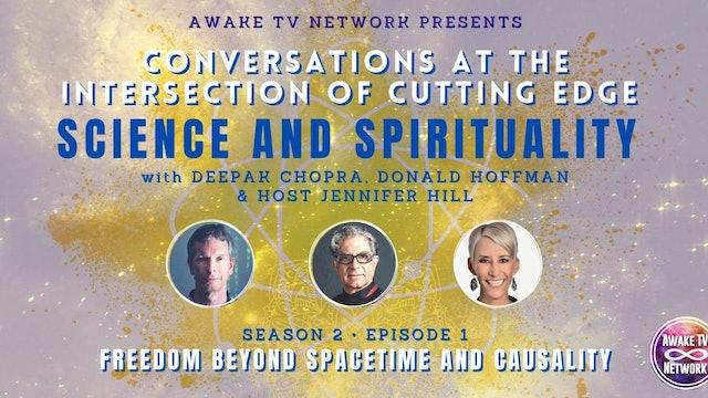 "Deepak Chopra & Don Hoffman: ""Freedom Beyond Spacetime & Causality"" S2E1"