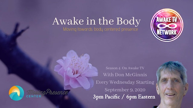 """""""Awake in the Body"""" with Don McGinnis, Guest Tanya Love S4E1"""