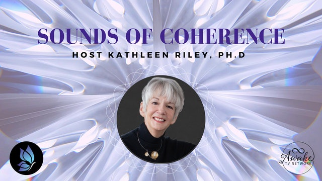 """Dr. Kathleen Riley - """"Sounds of Coherence"""""""