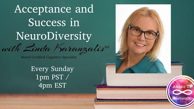 """Acceptance & Success in NeuroDiversity"" w/ Linda Karanzalis & Guest Robin S1E5"