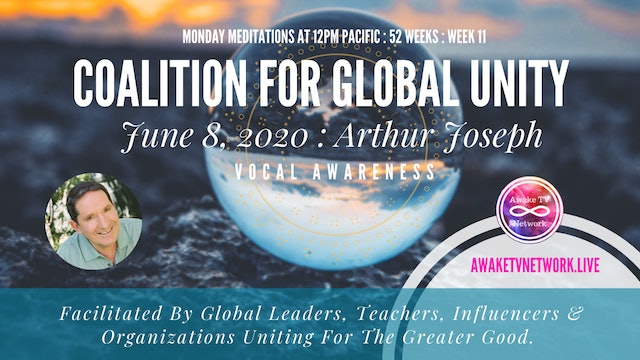 Coalition for Global Unity- Meditation with Arthur Samuel Joseph, June 8th, 2020