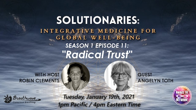 """Solutionaries"" with Robin Clements & Guest Angelyn Toth S1E11"