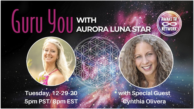 """""""Guru You"""" with Aurora Luna Star & Guest Cynthia Olivera S1E8"""
