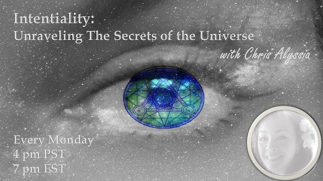 """""""Intentiality: Unraveling the secrets of the Universe"""" with Chris Alyssia S2E4"""