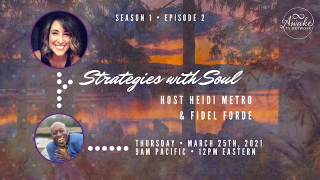 """""""Strategies with Soul"""" with Heidi Metro & Guest Fidel Forde S1E2"""