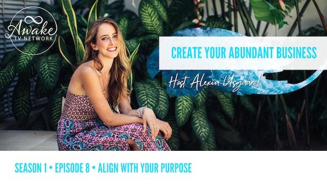 """Create Your Abundant Business"" with Alexia Usgaard S1E8"